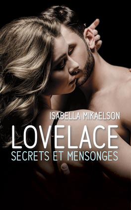 Couverture du livre : Lovelace, Tome 3 : Secrets et Mensonges