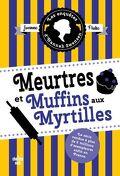 Les Enquêtes d'Hannah Swensen, Tome 3 : Meurtres et muffins aux myrtilles