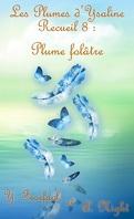 Les Plumes d'Ysaline, Tome 8 : Plume folâtre