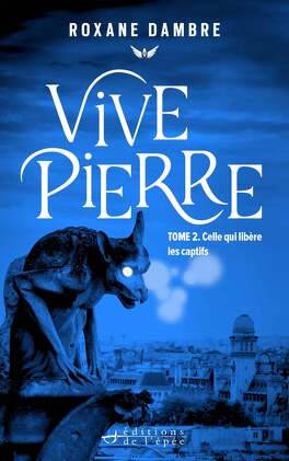 Couverture du livre : Vivepierre, Tome 2 : Celle qui libère les captifs