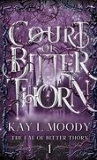 Court of Bitter Thorn (The Fae of Bitter Thorn #1)