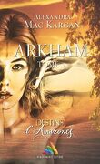 Destins d'Amazones, Tome 2 : Arkham