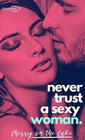 Never Trust A Sexy..., Tome 2 : Never Trust A Sexy Woman
