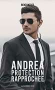 Rencontres, Tome 2 : Andréa protection rapprochée