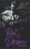 Riot of Drama, Tome 2 : Hayden