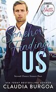 Second Chance Sinners, Tome 2 : Somehow Finding Us