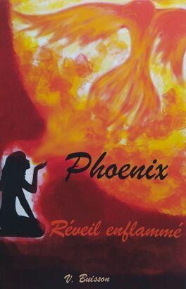 Couverture du livre : Phoenix réveil enflammé