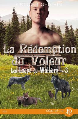 Couverture du livre : Les Loups de Walburg, Tome 3 : La Rédemption du voleur