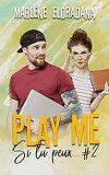 Si tu peux..., Tome 2 : Play me