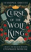 Entangled with Fae, Tome 1: Curse of the Wolf King