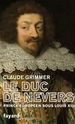 Le duc de Nevers, prince européen sous Louis XIII