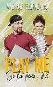Si tu peux..., Tome 2 : Play me