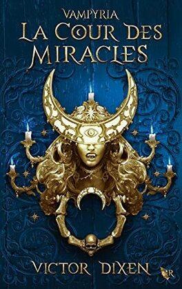 Couverture du livre : Vampyria, Tome 2 : La Cour des miracles