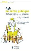 Agir en santé publique : De la connaissance à l'action