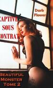Beautiful Monster, Tome 2 : Captive sous contrat
