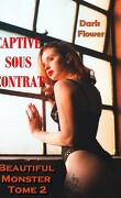 Captive sous Contrat : Beautiful Monster Tome 2