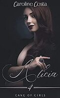 Gang of Girls, Tome 4 : Alicia