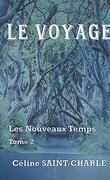 Les Nouveaux Temps, Tome 2 : Le Voyage