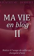 Ma vie en blog II