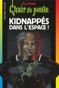 Couverture du livre : Chair de poule, tome 69 : Kidnappés dans l'espace