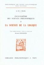 Couverture du livre : Encyclopédie des sciences philosophiques : tome I, La Science de la logique