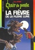Chair de Poule, Tome 68 : La Fièvre de la Pleine Lune
