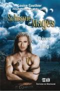 Le schisme des mages, Volume 1 : Frères de sang