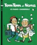 Tom-Tom et Nana, Volume 11 : Ici radio-casserole