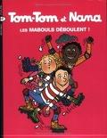 Tom-Tom et Nana, Volume 25 : Les mabouls déboulent !