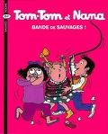 Tom-Tom et Nana, Volume 6 : Bande de sauvages !