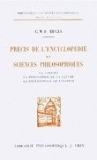 Précis de l'Encyclopédie des sciences philosophiques : La logique, la philosophie de la nature, la philosophie de l'esprit