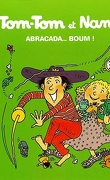 Tom-Tom et Nana, Tome 16 : Abracada... boum !