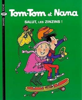 Couverture du livre : Tom-Tom et Nana, Tome 18 : Salut, les zinzins !