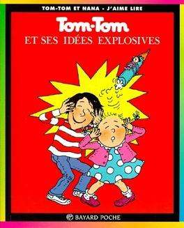 Couverture du livre : Tom-Tom et Nana, Tome 2 : Tom-Tom et ses idées explosives