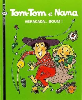 Couverture du livre : Tom-Tom et Nana, Volume 16 : Abracada... boum !