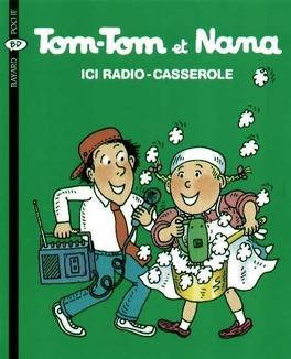Couverture du livre : Tom-Tom et Nana, Tome 11 : Ici radio-casserole