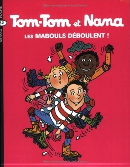 Couverture du livre : Tom-Tom et Nana, Tome 25 : Les mabouls déboulent !