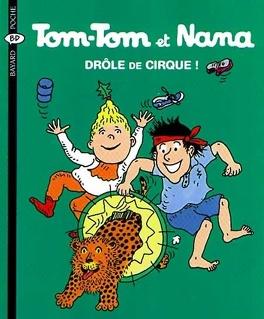 Couverture du livre : Tom-Tom et Nana, Tome 7 : Drôle de cirque !