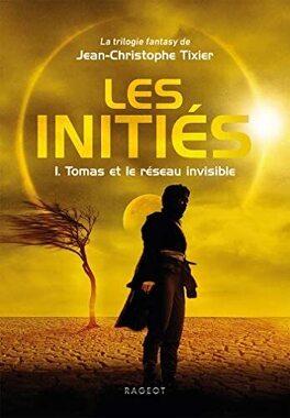 Couverture du livre : Les Initiés, Tome 1 : Tomas et le réseau invisible