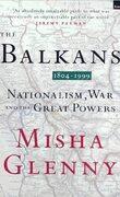 Balkans 1804-1999: Nationalism, War and the Great