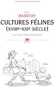 Cultures félines (XVIIIe-XXIe siècle) Les chats créent leur histoire
