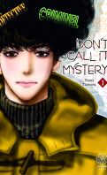 Don't call it mystery, Tome 1