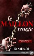 Enchaînement carmin, Tome 1 : Le Maillon rouge