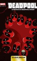 Le Côté obscur, Tome 3 : Deadpool : Le Retour du Deadpool-vivant