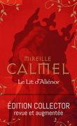 Le Lit d'Aliénor Edition Collector / revue et augmentée