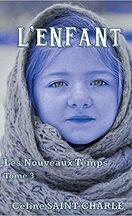 #Les Nouveaux Temps, Tome 3 : L'Enfant