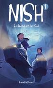 Nish T.1 : Le nord et le sud