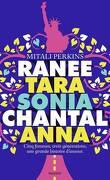 Ranee, Tara, Sonia, Chantal: Cinq femmes, trois générations, une grande histoire d'amour