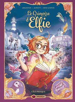 Couverture de Le Grimoire d'Elfie, Tome 1 : L'île presque
