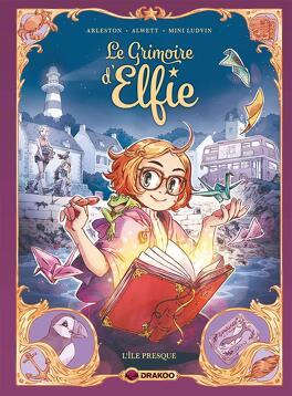 Couverture du livre : Le Grimoire d'Elfie, Tome 1 : L'île presque